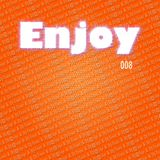 Enjoy - 008 DJ-Trust & DJ@itje