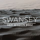 Swansey - Gem Session #002