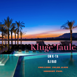 GM K-TA & DJ BAO - Kluge *faule -CHILLSIDE COLOR ALIER / MIDNIGHT POOL-