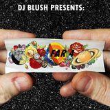 DJ Blush presents: Far 4