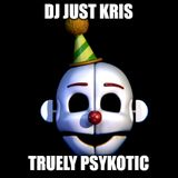 Dj Just Kris - Truely Psykotic