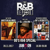 THE R&B REPORT | 28.11.17 | 90's R&B SPECIAL | Special Guests: WHITEHEAD BROS & DJ J. KALIIM