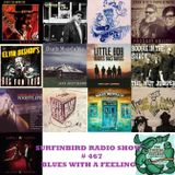 SURFINBIRD RADIO SHOW # 467 BLUES WITH A FEELING