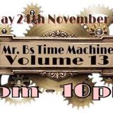 2017 11 24 - Mr Bs Time Machine - volume 13