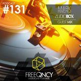 FreeQNCY PODCAST #131 GUEST MIX AUDIOBOX B2B MARK RIVERO