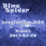 Dima Spider - Imagination #24 Breaks 2013-02-20