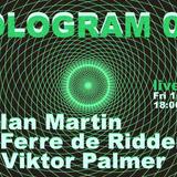 HOLOGRAM 002: Ian Martin, Ferre De Ridder & Viktor Palmer (S02E29)