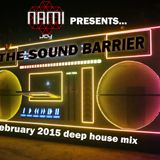 Nami presents... The Sound Barrier - February 2015 deep house mix