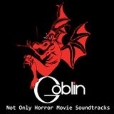 Goblin - Not Only Horror Movie Soundtracks