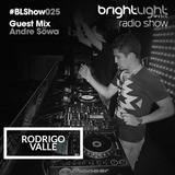#025 BrightLight Music Radio Show with Rodrigo Valle [Andre Söwa Guest Mix]