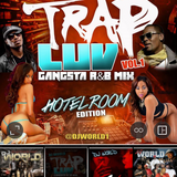 D.J. WORLD    '' TRAP LUV ''   R&B MIX   2016    FOR BOOKING CALL 317-340-6620