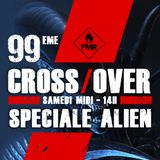 Cross/Over #99 : Spéciale Alien