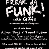 STEVE GRIFFO GRIFFITHS - FREAK DA FUNK - MARCH 2017 WITH GUEST ALPHA DOGS / TONAL FUSION