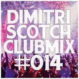 Dimitri Scotch - Electro House Club Mix #014 [LIVESET]