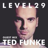 L E V E L 2 9 GUEST MIX - 25.01.19 - TED FUNKE
