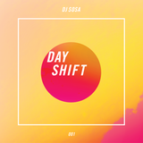 Day Shift Mix 03-001 - By Sosa