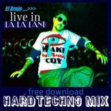 El Brujo LIVE IN LA LA LAND (hard techno mix) FREE DOWNLOAD