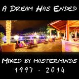 A Dream Has Ended Mix 2014 by masterminds