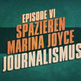 """""""Spazieren, Marina Joyce, Journalismus"""" - UKWlativ Episode VI"""