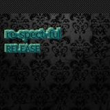 re-spect-ful RELEASE