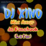DJ XINO - Mix Amor de Facebok (Latin)