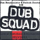 Dub Squad: Live at Saetchmos Echochamber 2013