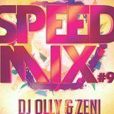Speed Mix #9 Dj OllY Ft. Zeni