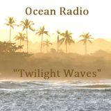 """Ocean Radio """"Twilight Waves"""" (6-23-13)"""