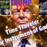 Donald Trump: Instrument of God or Time Traveler? Digging for the Truth Episode #27