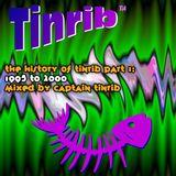 History Of Tinrib Part 1 (1995-2000) - Mixed By Captain Tinrib 2013
