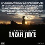 Lazah Juice A Dj Jers Mix Show 28.12.2017