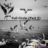 Full Circle (Part 5)