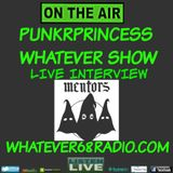 PunkrPrincess Whatever Show live with The Mentors recorded live 5/4/2017 only @whatever68.com