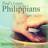 24 August 2014 - Philippians Part 8 - Pastor Chad Visca