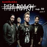 Hostile Hits - Papa Roach part1. Top 10