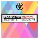 Garage Skool - Deja VU FM - 15/1/16