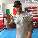 GUERRERO'S WORKOUT MIXTAPE 4 NICO OF MONTENERO BOXING CLUB