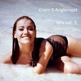 Crem X Anglemort Mix vol. 3