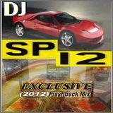 DJ SP-12 Exclusive (2012) Flashback Mix