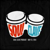 Soul Clave, May 31, 2014