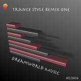 Trance Style Remix Volume One