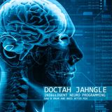 DOCTAH JAHNGLE - Inelligent Neuro Programming