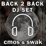 cmos & swak #B2B #DJmix :: The First Session