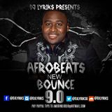 DJ LYRIKS Presents Afrobeats New Bounce 9.0