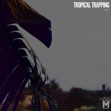 Tropical Trapping Vol. I