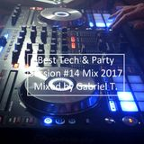 Best Tech & Party Session #14 Mix 2017 - Mixed by Gabriel T.