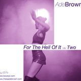 Ade Brown: For The Hell Of It Mix 2