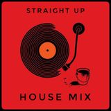 Straight up House mix - Aug19