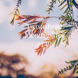 Twistedsoul Monday Mix #149