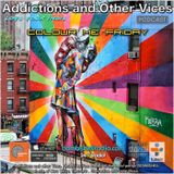 Addictions and Other Vices  411 - Colour Me Friday